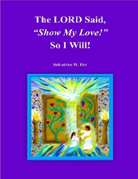 "Cover The LORD Said, ""Show My Love!"" So I Will!"