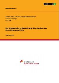 Cover Der Mindestlohn in Deutschland. Eine Analyse der Beschäftigungseffekte