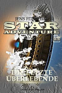 Cover Die letzte Überlebende (STAR ADVENTURE 23)