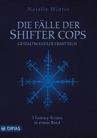 Cover Die Fälle der Shifter Cops
