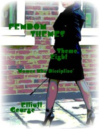 "Cover Femdom Themes - Theme Eight - ""Women Who Discipline"""