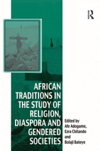 Cover African Traditions in the Study of Religion, Diaspora and Gendered Societies