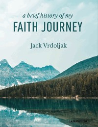 Cover A Brief History of my Faith Journey