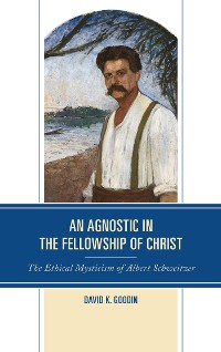 Cover An Agnostic in the Fellowship of Christ