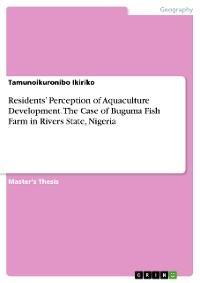 Cover Residents' Perception of Aquaculture Development. The Case of Buguma Fish Farm in Rivers State, Nigeria