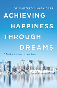 Cover Achieving Happiness Through Dreams