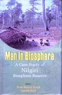 Cover Man In Biosphere: A Case Study of Nilgiri Biosphere Reserve