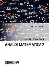 Cover Esercizi svolti di Analisi Matematica 2