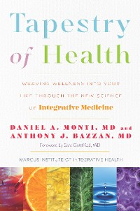 Cover Tapestry of Health: Weaving Wellness into Your Life Through the New Science of Integrative Medicine