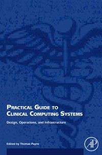Cover Practical Guide to Clinical Computing Systems
