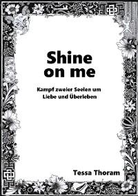 Cover Shine on me Kampf zweier Seelen um Liebe und Überleben