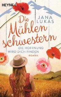 Cover Die Mühlenschwestern - Die Hoffnung wird dich finden