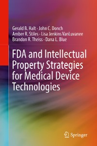 Cover FDA and Intellectual Property Strategies for Medical Device Technologies