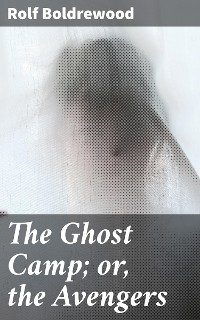 Cover The Ghost Camp; or, the Avengers