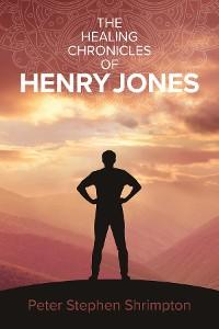 Cover The Healing Chronicles of Henry Jones