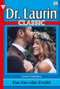 Cover Dr. Laurin Classic 30 – Arztroman