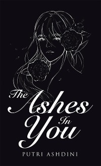 Cover The Ashes in You