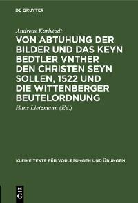 Cover Von Abtuhung der Bilder und das keyn Bedtler vnther den Christen seyn sollen, 1522 und die Wittenberger Beutelordnung