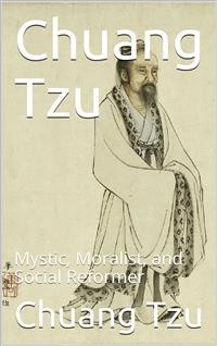 Cover Chuang Tzu / Mystic, Moralist, and Social Reformer