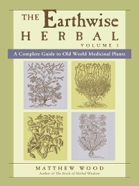 Cover The Earthwise Herbal, Volume I