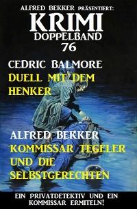 Cover Krimi Doppelband 76 - Ein Privatdetektiv und ein Kommissar ermitteln!