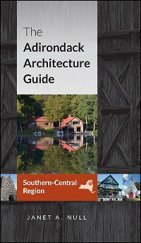 Cover The Adirondack Architecture Guide, Southern-Central Region