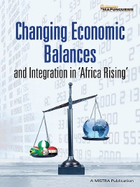Cover Changing Economic Balances and Integration in 'Africa Rising'