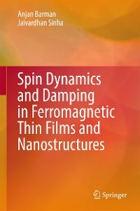 Cover Spin Dynamics and Damping in Ferromagnetic Thin Films and Nanostructures
