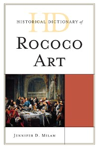 Cover Historical Dictionary of Rococo Art
