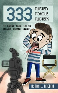 Cover Three hundred & Thirty-Three Twisted Tongue Twisters