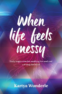Cover When life feels messy