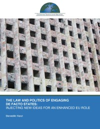Cover The Law and Politics of Engaging De Facto States