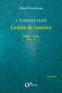 Cover L'eternite pliee. tome iii - graine de lumiere - journal 197