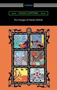 Cover The Voyages of Doctor Dolittle (Illustrated by the Author)