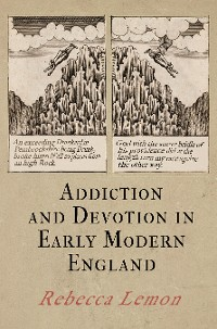 Cover Addiction and Devotion in Early Modern England