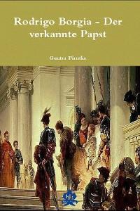 Cover Rodrigo Borgia – Der verkannte Papst