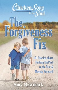 Cover Chicken Soup for the Soul: The Forgiveness Fix
