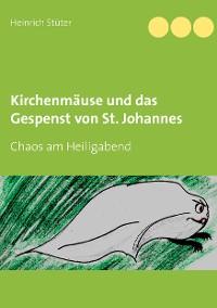 Cover Kirchenmäuse und das Gespenst von St. Johannes