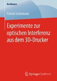 Cover Experimente zur optischen Interferenz aus dem 3D-Drucker