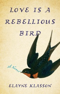 Cover Love Is a Rebellious Bird