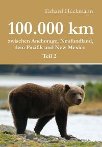 Cover 100.000 km zwischen Anchorage, Neufundland, dem Pazifik und New Mexico - Teil 2