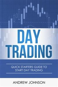 Cover Day Trading: Quick Starters Guide To Day Trading