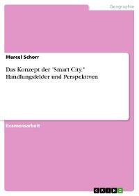 """Cover Das Konzept der """"Smart City."""" Handlungsfelder und Perspektiven"""