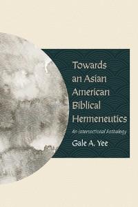 Cover Towards an Asian American Biblical Hermeneutics