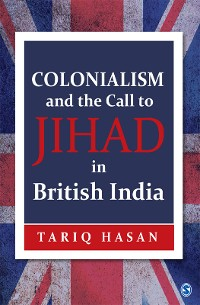 Cover Colonialism and the Call to Jihad in British India