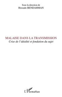 Cover Malaise dans la transmission - crise de l'idealite et fondat