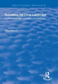 Cover Rebuilding the Local Landscape