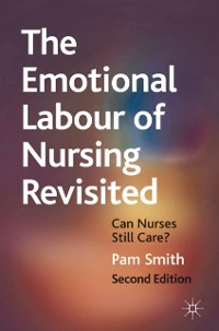 Cover Emotional Labour of Nursing Revisited