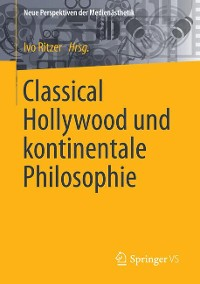 Cover Classical Hollywood und kontinentale Philosophie