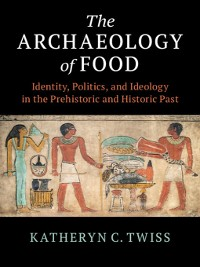 Cover The Archaeology of Food
